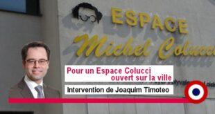 Pour un Espace Colucci ouvert sur la ville – Intervention de Joaquim Timoteo